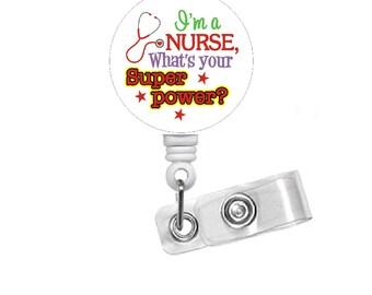 Superpower Nurse Badge Holder - Medical Badge Reels - Gifts for Her - Hospice Nurse Badge Reel - RN Gift - School Nurse Badge Holder - ICU