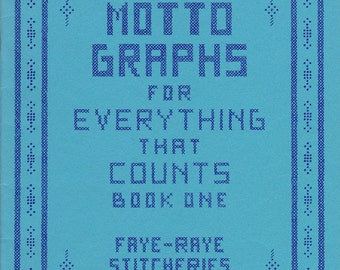 Cross-Stitch Charts 'Motto Graphs For Everything That Counts' Book One by Faye-Raye Stitcheries 1979, Charts for All Counted Needlework