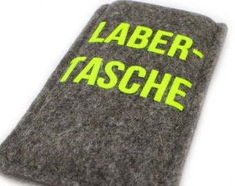 "Felt sleeve for your phone with text ""Labertasche"""