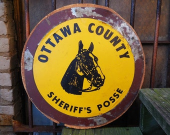 Vintage Metal Sign Horse Ottawa County Sheriff's Posse Equestrian circle round 17 1/2 inch sign Aged weathered