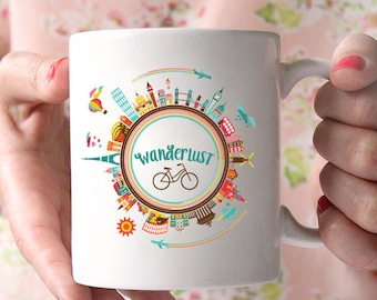 Wanderlust | Travel Lover | International | Inspirational | Coffee Lover Mug