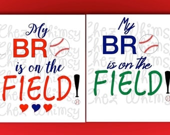 Baseball SVG, My Bro is on the Field Cutting File, Baseball Brother Svg, Baseball Brother or Sister, My Bro is on the Field