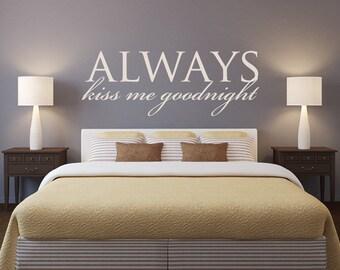 Wall Decals - Vinyl Stickers - Always Kiss Me Goodnight - Kiss Me Goodnight - Always Kiss Me Goodnight Sign - Always Kiss Me Goodnight Decal