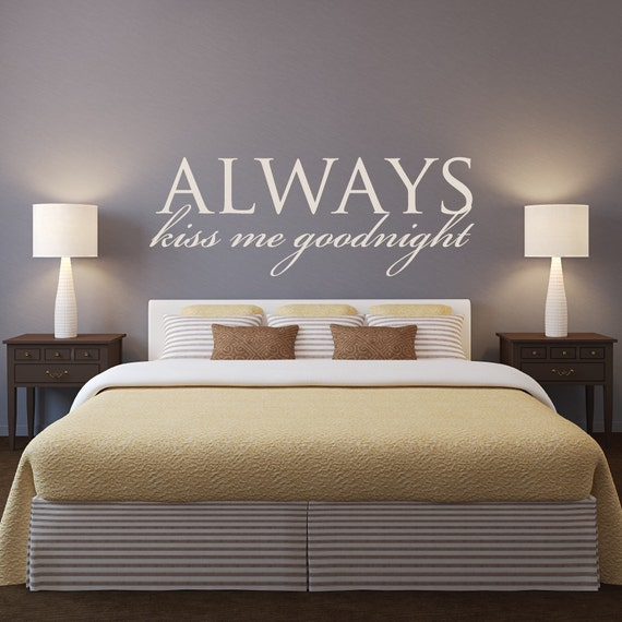 Wall decals vinyl stickers always kiss me goodnight kiss for Bedroom inspiration quotes