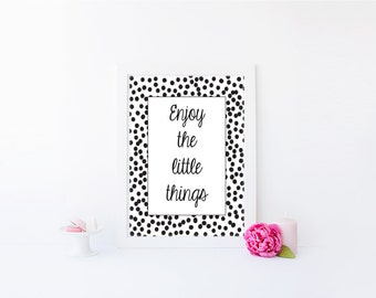 INSTANT PRINTABLE - Enjoy The Little Things - Polka Dot - Inspiring 8 x 10 inch Art Print by anna and blue paperie