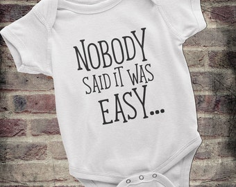 Funny Baby Clothes, Funny Baby Onesie, Novelty Onesie, Cute Onesie, Nobody said it was easy, Funny baby gift, unique baby onesie
