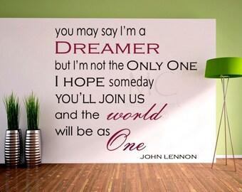 John Lennon Imagine Vinyl Decal/You May Say I'm a Dreamer Vinyl Wall Quote/ Vinyl Decals