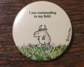 Sandra Boynton Humorous Enamel Button I Am Outstanding In My Field