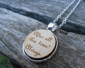After All This Time? Always Necklace. Harry Potter. Laser Engraved Wood. Wedding, Men, Women, Bridesmaid Gift. Custom Orders Welcome. Map