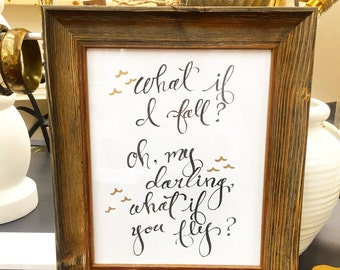 """8x10   """"What if I fall?...What if you fly?""""  Print of orginal calligraphy art, gold birds"""