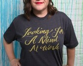 Looking for a Mind at Work Tee