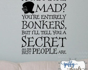 Alice In Wonderland Have I Gone Mad Vinyl Wall Decal Sticker Mad Hatter Spiffy Decals