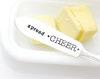 Spread Cheer hand stamped butter spreader for your holiday decor or unique hostess gift.