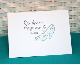 Set of 6 Hand Stamped Cinderella Quote Note Cards One shoe can change your life