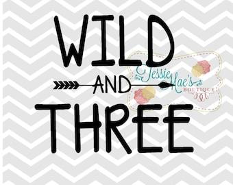 Wild and Three SVG, DXF, EPS, Mirrored Jpeg Instant Download, Boys, Girls, Birthday Shirt