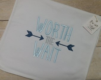 Worth the Wait~Baby~Infant Embroidered Shirt, Bodysuit, Gown, Burp Cloth or Bib
