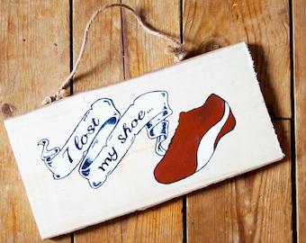 I Lost My Shoe - Sam Winchester - SPN - Supernatural - Hanging sign