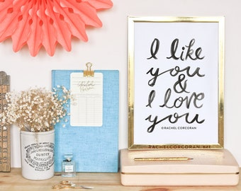 I Like You and I Love You - The Original - Typographic Print - Hand Lettering - Anniversary Gift - Love Sign - Gift for Couple - Romantic