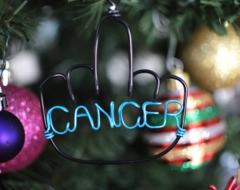 Personalized F*uck Cancer Wire Ornament - Handcrafted Mature Ornament - I HATE CANCER