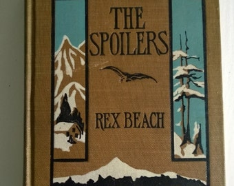 SALE CLEARANCE The Spoilers by Rex Beach - Illustrated Clarence Underwood Antique American Alaskan Frontier Novel Vintage Library Home Decor