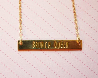 BRUNCH QUEEN Necklace, gold bar necklace, mantra necklace, hand stamped, motivational, funny jewelry, brunch, bridesmaid, best friend gift