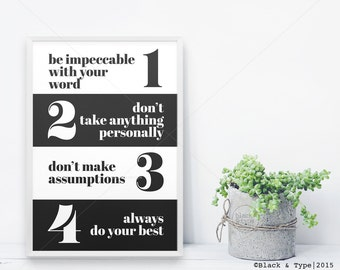 The Four Agreements || typography art print, don Miguel Ruiz, inspirational print, 4 Agreements, monochrome art, be impeccable