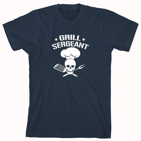 Grill Sergeant shirt, griller, backyard bbq, gift for dad, father's day - ID: 49