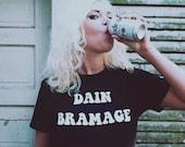 unisex DAIN BRAMAGE shirt, 70s style iron on letters, 90s grunge, pastel goth, funny, tumblr tshirt