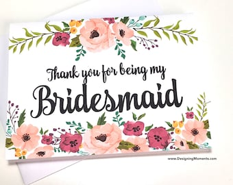 Bridesmaid Thank You Card - Floral Thank You For Being My Bridesmaid Card - Wedding Thank You Cards-  Wedding Card - Bridesmaid Card