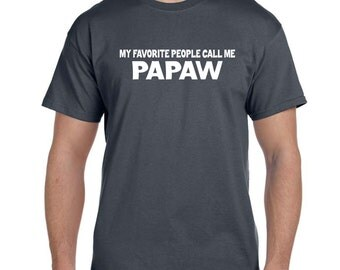 Grandparents Gift Papaw Gifts Papaw Shirt Personalized Grandparent Grandfather Gift Papa My FAVORITE People CALL Me PAPAW Gifts For Grandpa