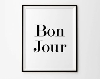 Bon Jour, French Quotes, French Prints, 5 x 7 in, 8 x 10 in, 11 x 14 in, French Wall Prints, French Art Print, Typography, Lettering