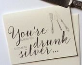 You're Never Too Drunk to Count the Silver Humorous Card
