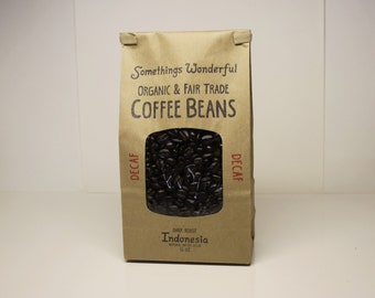 Organic & Fair Trade Natural Water Decaf Indonesian Dark Roast ~ 12 OZ. Somethings Wonderful Small Batch Roasted Coffee Beans