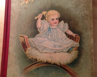 "Antique Victorian children's book, ""Baby is King"" with illustrations, 1898, Lothrop Publishing, Boston."