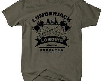 Lumberjack Logging T-Shirt Authentic Woodsman Shirts Logger Gift Idea Tee