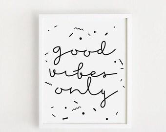 "Wall Art "" Good Vibes Only ""  - Printable Art - Typography - Inspirational Print - Digital Print - Motivational Print - Custom Size"