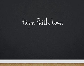Hope. Faith. Love. | Quote | Wall Decal | Removable Decor | DIY Sign