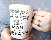 thank you for raising the man of my dreams mug / mother in law / mother of the groom / custom wedding gift / mother's day mug.