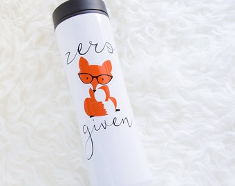 Zero Fox Given Travel Mug | Zero Fox Given Travel Tumbler | Zero Fox Travel Tumbler | Christmas | Birthday | Funny Gift | Gift for Her