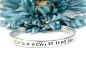 Life Is a Mess So Is My Bun Hand Stamped Cuff Bracelet | Hand Stamped Jewelry | Aluminum Jewelry | Messy Bun Getting Stuff Done
