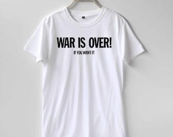 War is Over Shirt TShirt T-Shirt T Shirt Tee