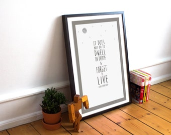 It does not do to dwell on dreams and forget how to live - Harry Potter Quote Poster -Albus Dumbledore-  (Available In Many Sizes)