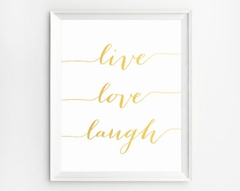 Live Love Laugh Wall Art Print, Wall Art, Printable Quotes, Live Love Laugh Decor, Gold Wall Art, Typography Art Print, Quote Prints
