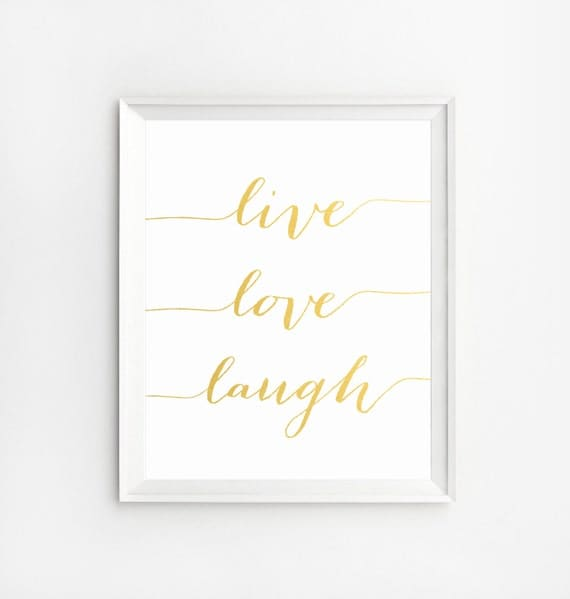 Live Gold Quotes Beauteous Live Love Laugh Wall Art Print Wall Art Printable Quotes