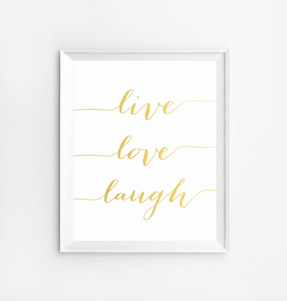 Live Gold Quotes Gorgeous Live Love Laugh Wall Art Print Wall Art Printable Quotes