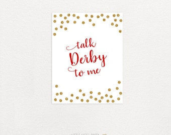 Kentucky Derby Party Sign. Kentucky Derby Party Printables. Talk Derby to me. Red & Gold Glitter Dots. DIY