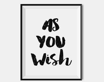Princess Bride Poster, As You Wish, Princess Bride Quote, Love Quote, Princess Bride Print, Westley, Giclee, Art Print, Typography