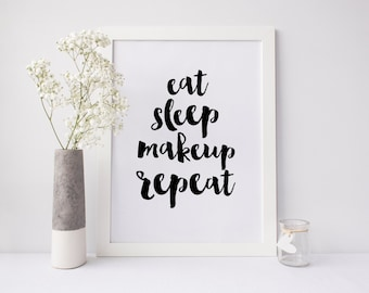 "PRINTABLE Art ""Eat Sleep Makeup Repeat"" Makeup Decor Makeup Art Print Home Decor Dorm Decor Apartment decor Bathroom Decor Bathroom Art"