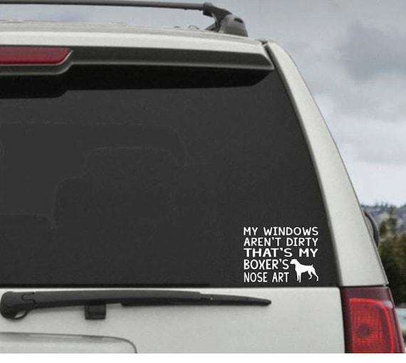 My Windows Aren't Dirty That's my Boxer's  Nose Art - Car Window Decal Sticker