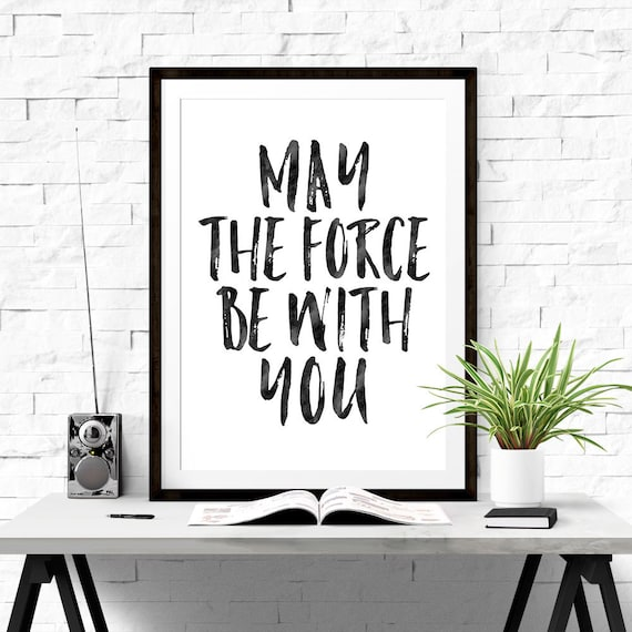 Star Wars Quotes The Force: Star Wars Poster May The Force Be With You Star Wars Quote